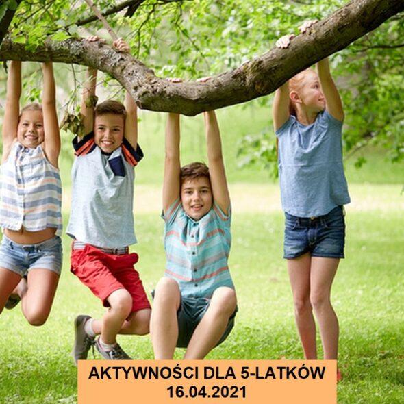 Aktywności dla 5-latków - 16.04.2021