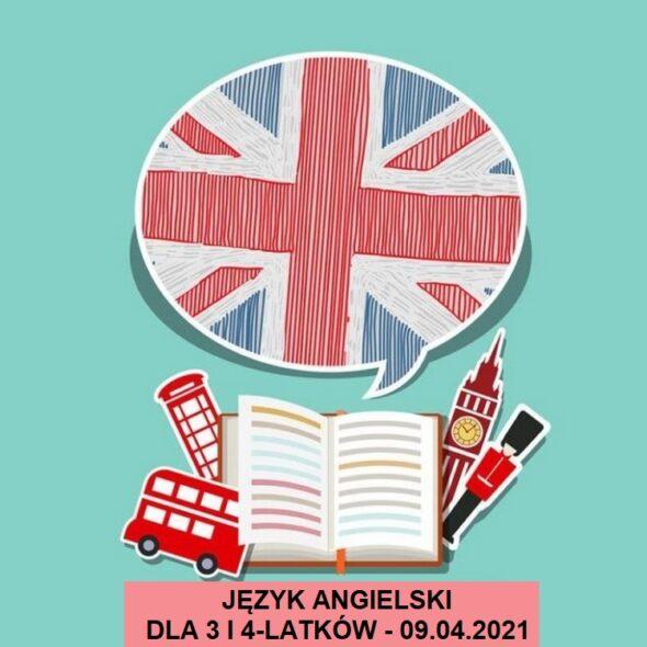 Język angielski dla 3 i 4-latków - 09.04.2021