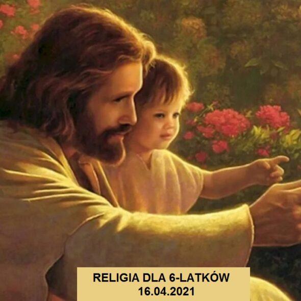 Religia dla 6-latków - 16.04.2021