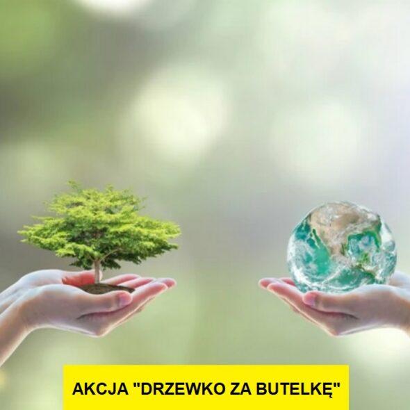 """Akcja """"Drzewko za butelkę"""""""